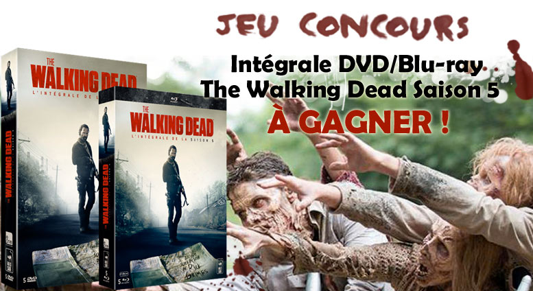 Jeu concours The Walking Dead - Coffret DVD/Blu-ray The Walking Dead Saison 5