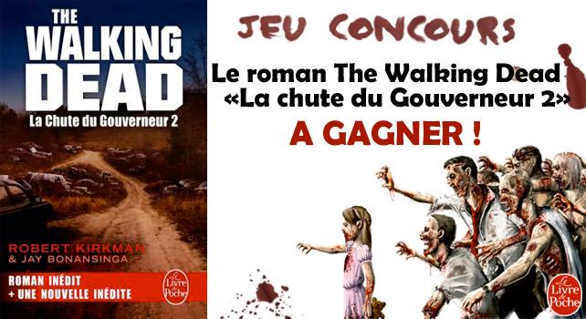 Jeu concours walking dead en partenariat avec le livre de - Livre de poche walking dead ...